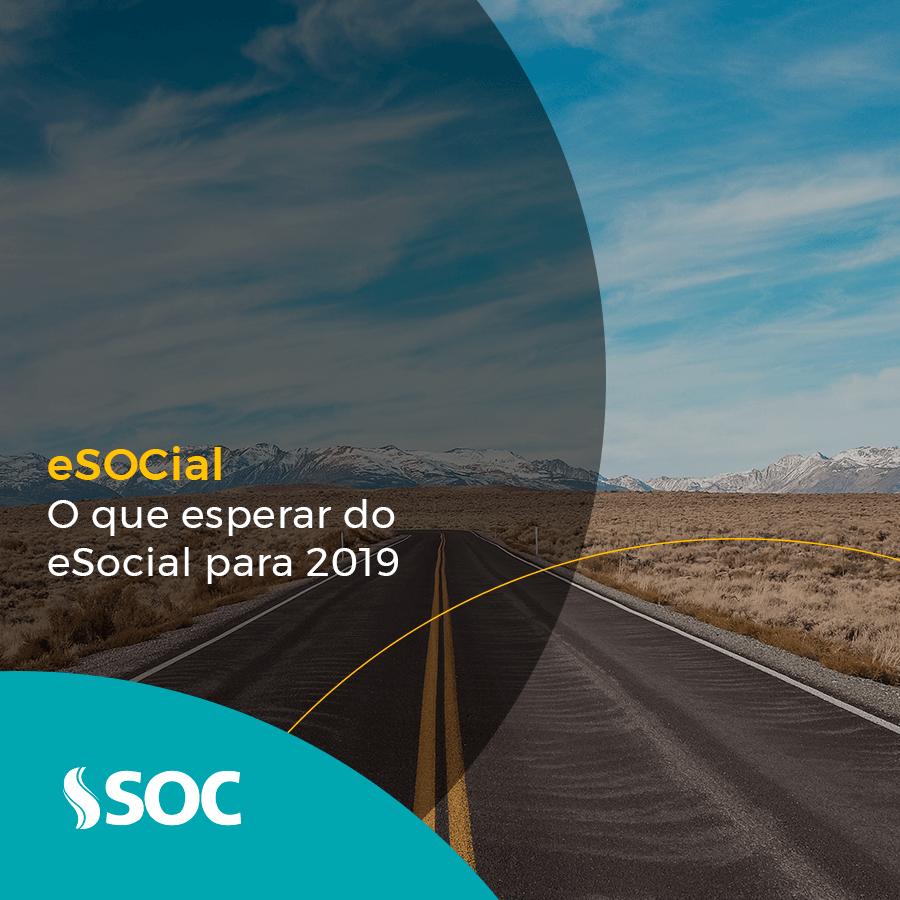 Saiba quais as novidades que ainda estão por vir para o eSocial em 2019