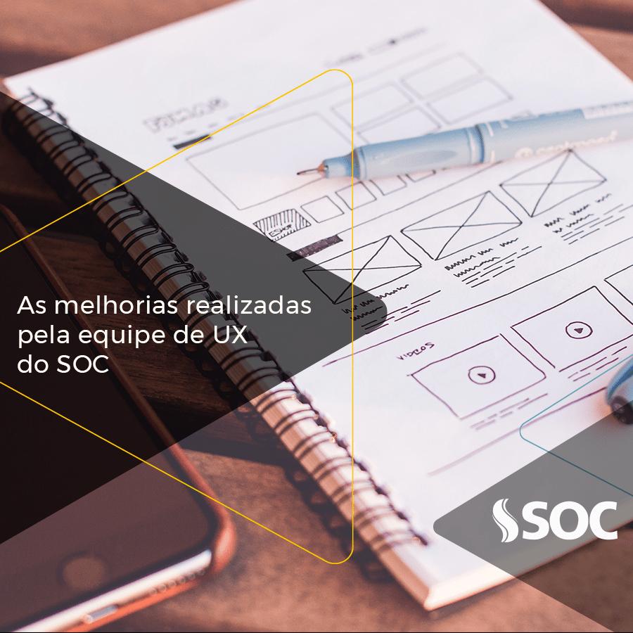 Confira as melhorias realizadas pela equipe de UX do SOC