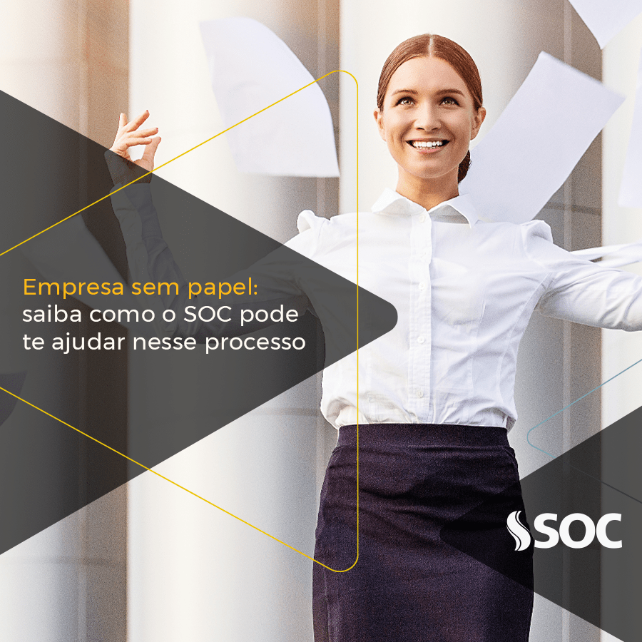 Empresa sem papel saiba como a SOC pode te ajudar nesse processo (1)