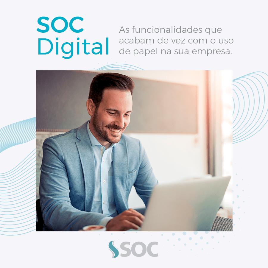 SOC Digital as funcionalidades que acabam com o uso de papel na sua empresa