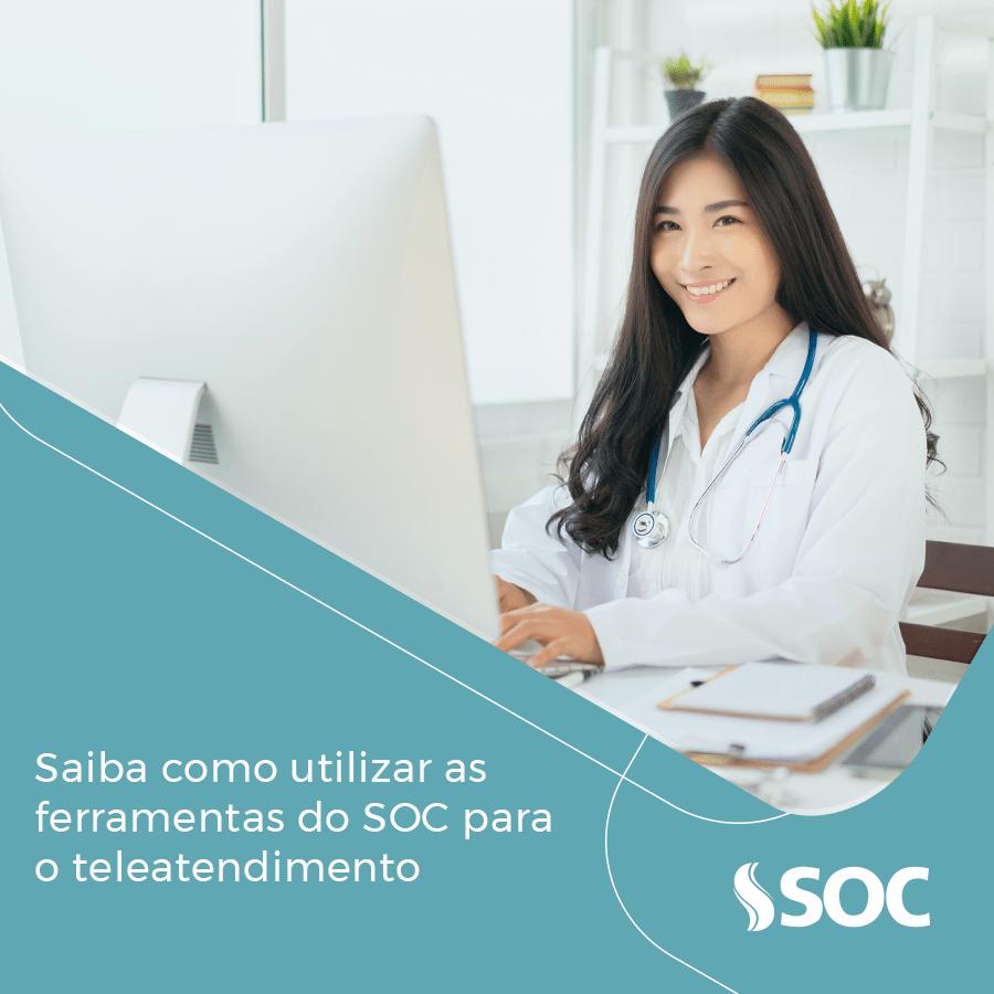 Saiba como utilizar as ferramentas do SOC para o teleatendimento